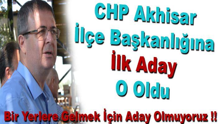 CHP Akhisar İlçe Başkanlığına İlk Aday O Oldu