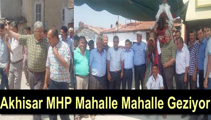 Akhisar MHP Mahalle Mahalle Geziyor