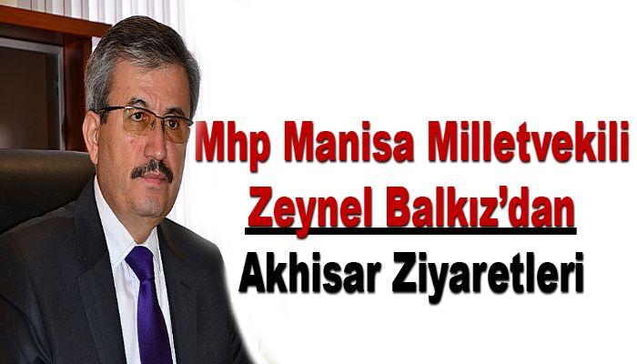 Mhp Manisa Milletvekili Zeynel Balkız'dan Akhisar Ziyaretleri