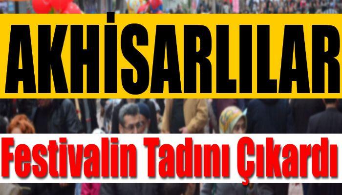 Akhisarlılar Festivalin Tadını Çıkardı