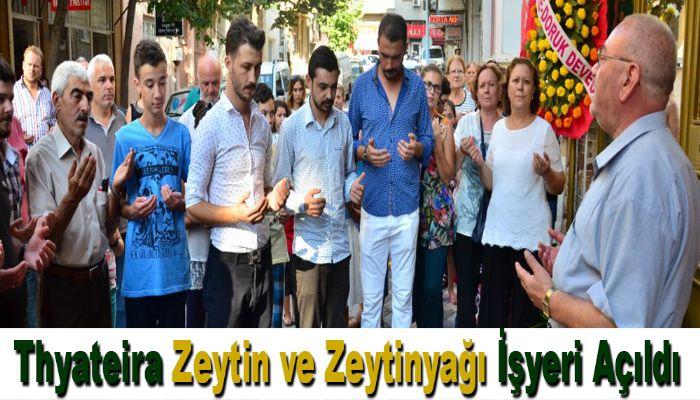 Thyateira Zeytin ve Zeytinyağı İşyeri Açıldı