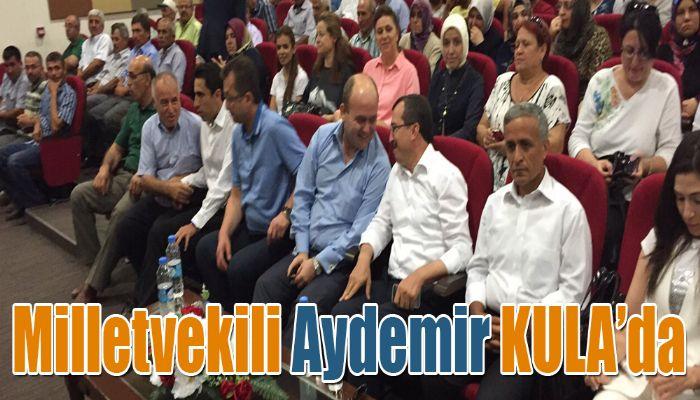 Milletvekili Aydemir KULA'da
