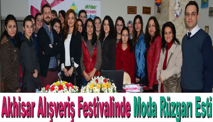 Akhisar Alışveriş Festivalinde Moda Rüzgarı Esti