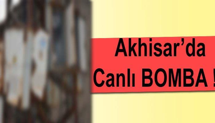 Akhisar'da Canlı BOMBA !