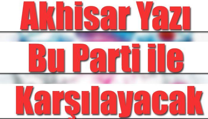 Akhisarlılar Yazı Bu Parti İle Karşılayacak
