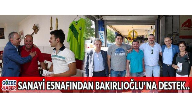 SANAYİ ESNAFINDAN BAKIRLIOĞLU'NA DESTEK..