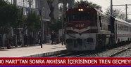 30 Mart'tan Sonra Akhisar İçerisinden Tren Geçmeyecek