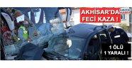 Akhisar'da kaza 1 kişi öldü