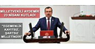 Milletvekili Aydemir 'Egemenlik kayıtsız şartsız Milletindir !'