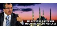 Milletvekili Aydemir Miraç Kandilini Kutladı