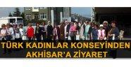 Türk kadın konseyinden Akhisar'a ziyaret