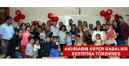 Akhisar'ın süper babaları mezuniyet