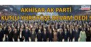 Akhisar  Ak parti kutlu yürüyüşe devam dedi