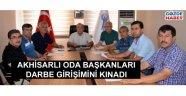 Akhisarlı oda başkanları darbe girişimini kınadı