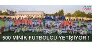 500 Minik futbolcu yetişiyor