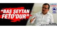 "Uğur Aydemir; ""BAŞ ŞEYTAN FETO'DUR"""