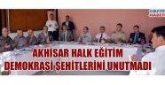 Akhisar Halk Eğitim Demokrasi şehitlerini unutmadı