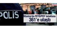 Manisa'da FETÖ'den tutuklu sayısı 361'e ulaştı