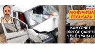 Akhisarlı esnaf trafik kazasında hayatını kaybetti