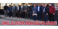 İsmail Bilen'den Erdayıoğlu'na Ziyaret!