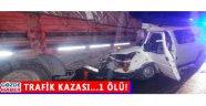Trafik Kazası...1 Ölü!