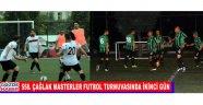 558. Çağlak Masterler Futbol Turnuvasında İkinci Gün