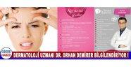 Özel Akhisar Hastanesi Dermatoloji Uzmanı Dr. Orhan Demirer Bilgilendiriyor !