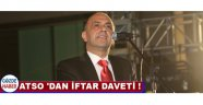 ATSO 'DAN İFTAR DAVETİ !