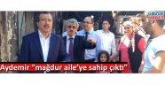 """Milletvekili aydemir """"mağdur aile'ye sahip çıktı"""""""