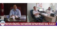 Akhisar Mustafa Kirazoğlu Devlet Hastanesinde Bayram Mesaisi Nasıl Olacak ?