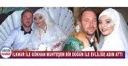 İlknur ile Gökhan Muhteşem Bir Düğün ile Evliliğe Adım Attı.