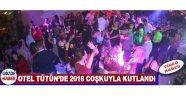 Otel Tütün'de 2018 Coşkuyla Kutlandı