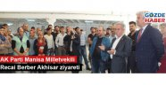 AK Parti Manisa Milletvekili Recai Berber Akhisar ziyareti