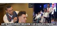 Artık Saçlarınız İbrahim Can Andur'a Emanet !
