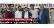 MHP Milletvekili Adayı Osman Oktay Çalışmalarına Hız Kesmeden Devam Ediyor