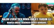 Minik Ömer'e Haluk Levent'den yardım eli !