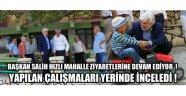 Belediye Başkanı Salih Hızlı, Karabörklü ve Karaköy Mahallelerini ziyaret etti
