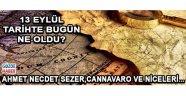 13 Eylül Tarihinde Dünya'da ve Türkiye'de Neler Oldu !