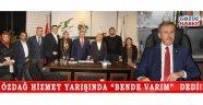 """ÖZDAĞ HİZMET YARIŞINDA """"BENDE VARIM""""  DEDİ"""