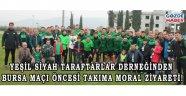 Yeşil Siyah Taraftarlar Derneğinden Bursa maçı öncesi takıma moral ziyareti!