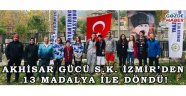 AKHİSAR GÜCÜ S.K. İZMİR'DEN 13 MADALYA İLE DÖNDÜ!