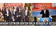 AKHİSAR EĞİTİM BİR-SEN'DEN BİRLİK BERABERLİK GECESİ