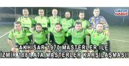Akhisar 1970 Masterler ile İzmir 1881 Ata Masterler Karşılaşması!