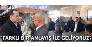 """""""FARKLI BİR ANLAYIŞ İLE GELİYORUZ"""""""