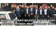 Akhisar Ak Parti Belediye Başkan Adayı Hüseyin Eryüksel MHP'yi Ziyaret Etti !