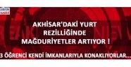 Akhisar'daki Yurt Rezilliğinde Mağduriyetler Artıyor !