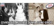 Cevriye ile Mustafa Dünya Evine Girdi !
