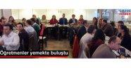 Gazi Ortaokulu öğretmenleri yemekte buluştu