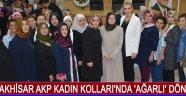Akhisar Akp Kadın Kolları'nda 'Ağarlı' Dönemi !