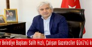 Akhisar Belediye Başkanı Salih Hızlı, Çalışan Gazeteciler Günü'nü kutladı!